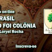 O BRASIL NÃO FOI COLONIA destaque site