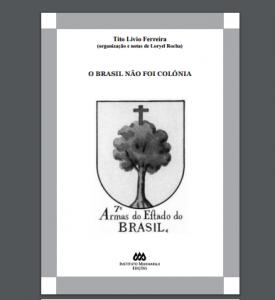 O Brasil não foi colonia