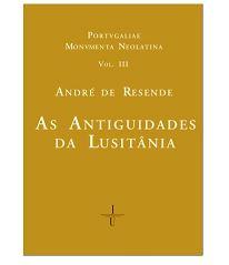 As Antiguidades da Lusitânea_andre de resende2