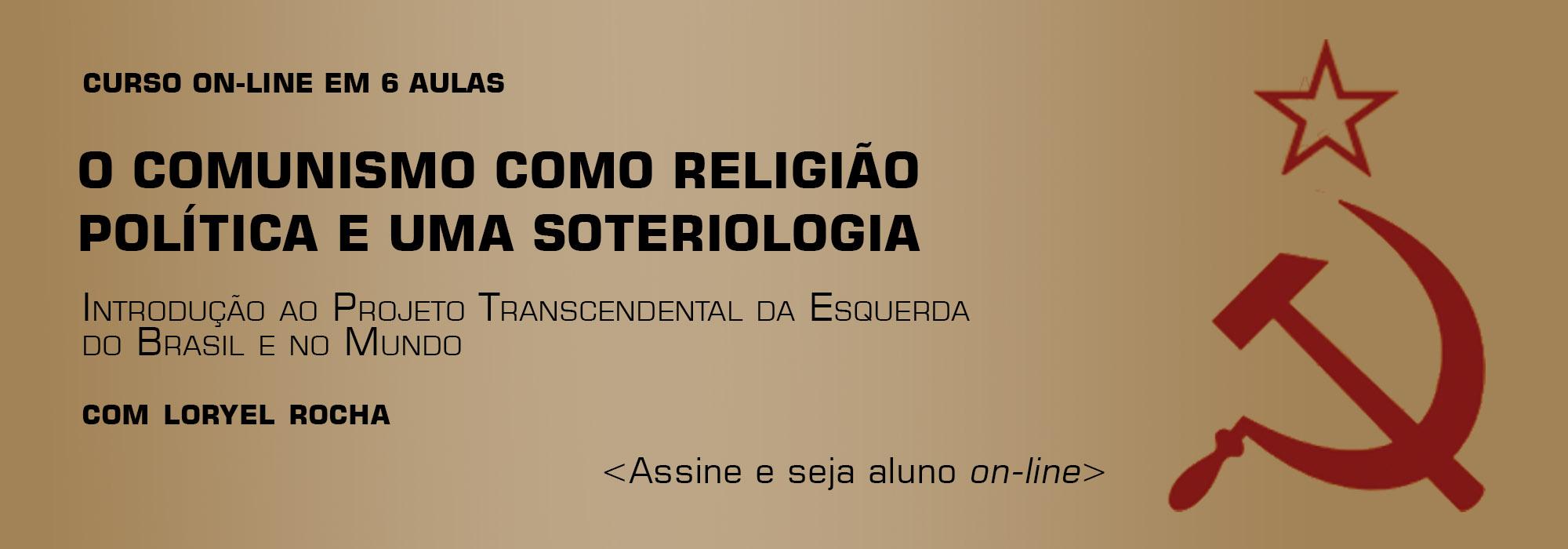 O COMUNISMO COMO RELIGIÃO POLÍTICA